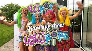 Letní Bambule Show s Lollipopz