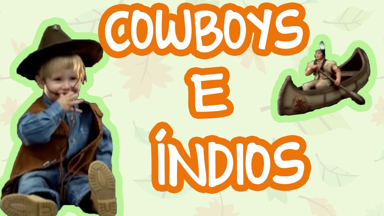 COWBOYS E ÍNDIOS | BEBÊ MAIS MUNDO