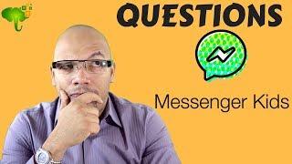 Facebook Messenger App for Kids - Questions Comments Concerns