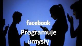 Facebook programuje umysły