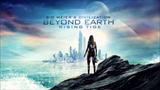Civilization: Beyond Earth: Rising Tide OST: Upon the Expanse