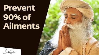 Prevent 90% of Diseases With These Two Things – Sadhguru