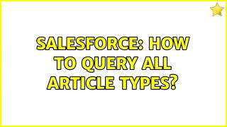 Salesforce: How to query all article types?
