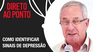 Valentim Gentil: Depressão é mudança geral no padrão habitual | Direto Ao Ponto
