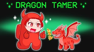AMONG US NEW DRAGON TAMER ROLE! (Dragon Mod)