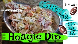 HOAGIE DIP! | GAME DAY FOOD | LOW CARB | Lil Piece Of Hart