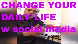 CHANGE YOUR DAILY LIFE w social media