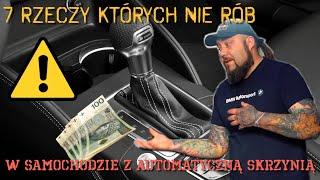 7 RZECZY których nie rób w samochodzie z automatyczną skrzynią!!!