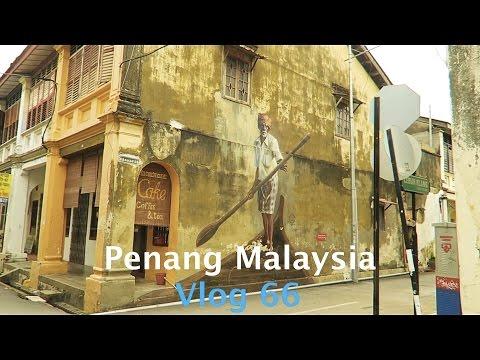 Malaysia – Penang – Street Art & Street Food – Vlog 66