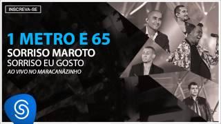 Sorriso Maroto - 1 Metro E 65 (Audio)