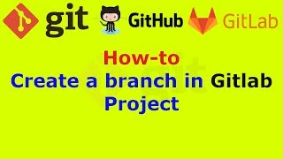 How to create a branch in Gitlab Project