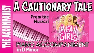 """Video thumbnail of """"A Cautionary Tale - from the Broadway Musical 'Mean Girls' - Piano Accompaniment - Karaoke"""""""
