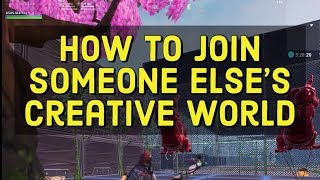 How to join someone else's creative map in fortnite