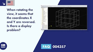 FAQ 004357 | When rotating the view, it seems that the coordinates X and Y are reversed. Is there...