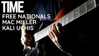 Free Nationals, Mac Miller, Kali Uchis   Time   Guitar Loop Cover