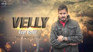 Velly (Full Audio) | Veet Baljit | Punjabi Song 2016 | Speed Records