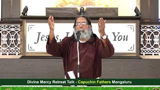 Divine Mercy Retreat Talk - Fr.Dolphy Serrao Capuchin - Episode 187