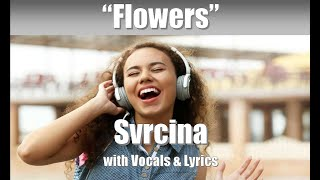 "SVRCINA ""Flowers"" with Vocals & Lyrics"