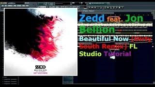 Zedd feat. Jon Bellion – Beautiful Now (Dirty South Remix) FL Studio Tutorial