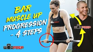 Bar Muscle Up Progression (Simple 4-Step WODprep Tutorial)