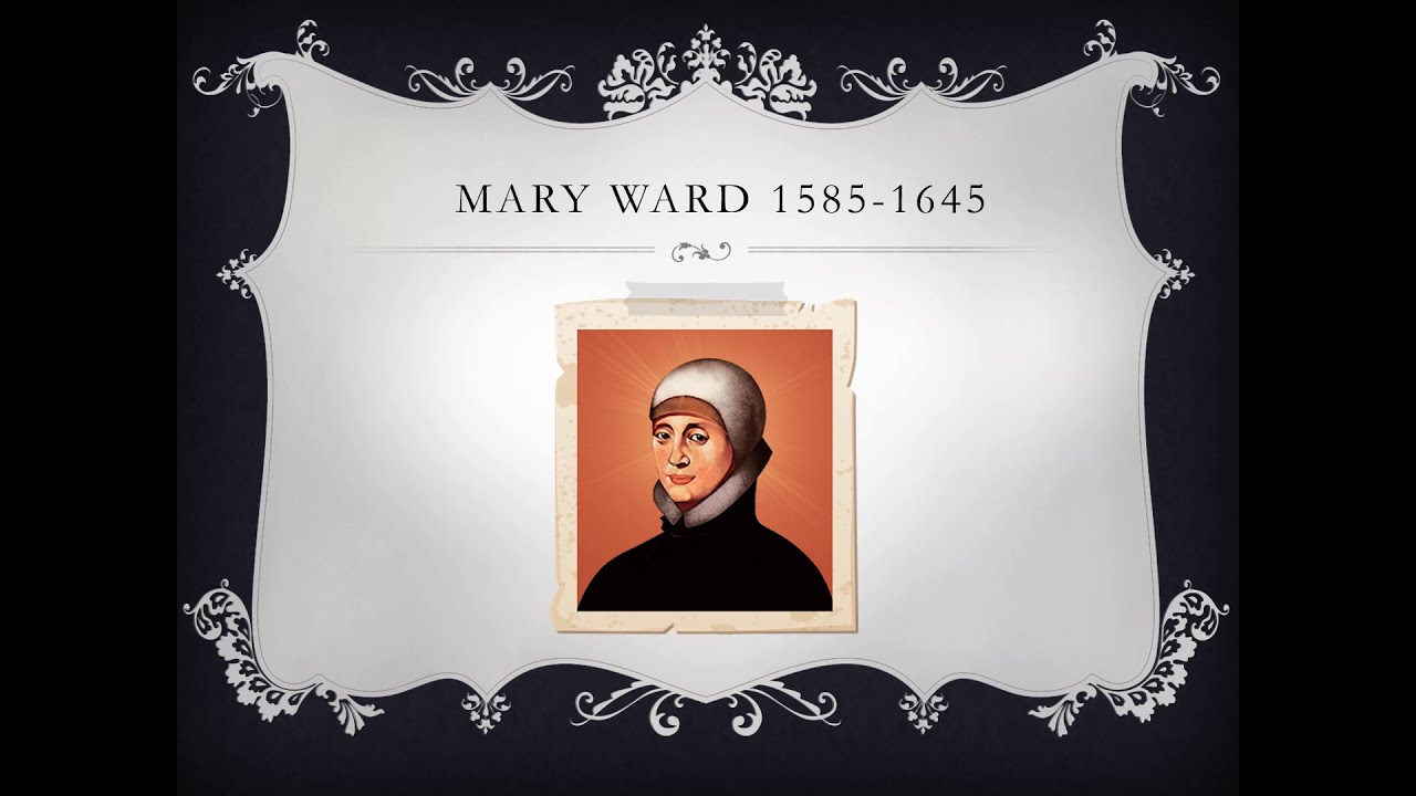 Happy Birthday Mary Ward!