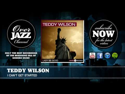 Teddy Wilson - I Can't Get Started (1945)