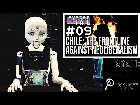 System Fail 9 - Chile: The Frontline Against Neoliberalism