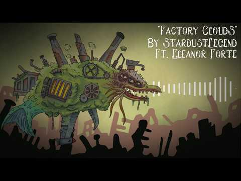 "【Eleanor Forte】""Factory Clouds"" - Original Song【StardustLegend】"