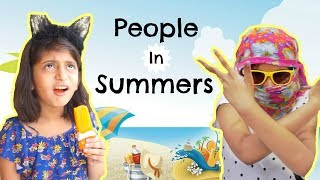Types of People In SUMMERS .... #Sketch #Fun #MyMissAnand