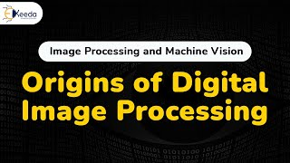 Origins of Digital Image Processing - Introduction to Digital Image Processing