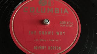 Johnny Horton - She knows why - 78 rpm - Columbia 40919-c