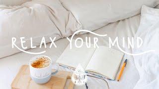 Relax Your Mind 😊☕ - A Chilled Indie/Folk/Pop Playlist