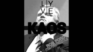 "Lyve Kaos - ""Rob Ford (Tom Ford Freestyle)"""