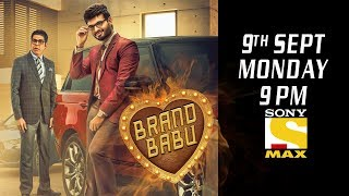 Brand Babu | World Television Premiere | Monday 9th Sept @ 9 PM | Sony Max