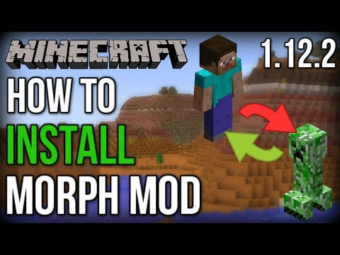 How to INSTALL the Morph Mod (With Forge) [Minecraft 1.12.2]