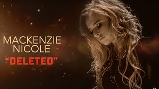 Mackenzie Nicole - Deleted | OFFICIAL AUDIO