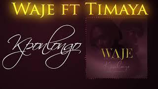 Waje  Kponlongo Ft Timaya