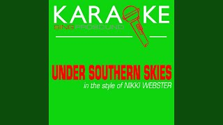 Under Southern Skies (In the Style of Nikki Webster) (Karaoke with Background Vocal)