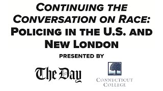 Continuing the Conversation on Race: Policing in the U.S. and New London