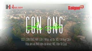 OST CON ÔNG HAI LÚA | Con của Hai Lúa - Lê Huy Cầm