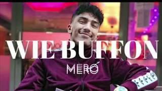 Mero   Wie Buffon  (Official Video)