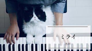 mqdefault - ミライ /ドラマ「ハケン占い師アタル」主題歌/JUJU/弾いてみた/Piano【ピアノ演奏】