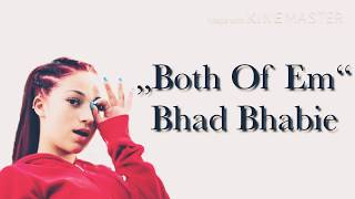 Both of em Lyrics | Bhad Bhabie