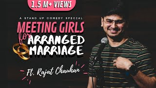 Meeting Girls for Arranged Marriage |Stand Up Comedy By Rajat Chauhan (19th Video)