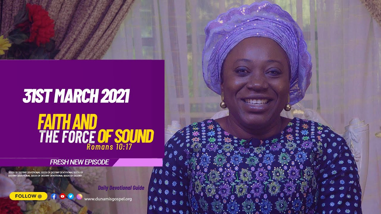Dunamis Seeds of Destiny Devotional 31st March 2021 Summary by Dr Becky Paul Enenche