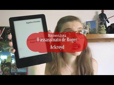 RESENHA: O ASSASSINATO DE ROGER ACKROYD (AGATHA CHRISTIE)