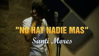 Sebastian Yatra NO HAY NADIE MAS (Cover) - Santi Mores