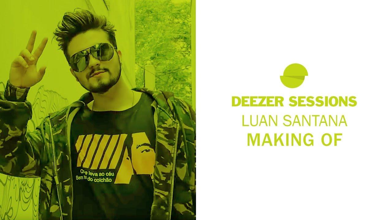 Luan Santana - Deezer Sessions (Making Of)