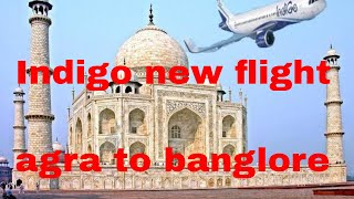 IndiGo start Direct flight banglore to Agra from 27 March.