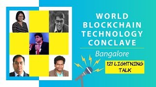 121's Awesome Lightning Talk @ World Blockchain Summit, Bangalore